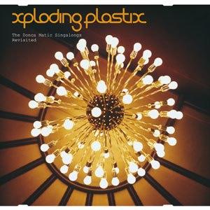 Xploding Plastix альбом Donca Matic Singalong Revisited