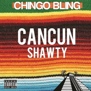 Chingo Bling альбом Cancun Shawty