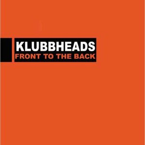 Klubbheads альбом Front to the Back
