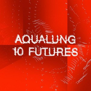 Aqualung альбом 10 Futures