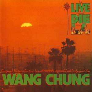 Wang Chung альбом To Live and Die in L.A.