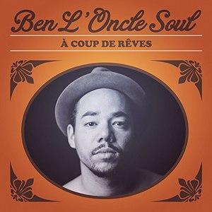 Ben l'Oncle Soul альбом A Coup De Rêves