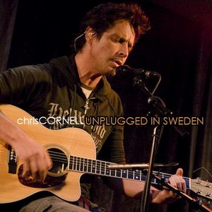Chris Cornell альбом Unplugged in Sweden