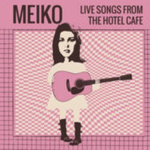 Meiko альбом Live Songs from the Hotel Cafe - EP