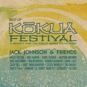 Jack Johnson альбом Jack Johnson & Friends: Best Of Kokua Festival, A Benefit For The Kokua Hawaii Foundation