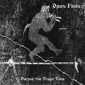 Opus Finis альбом Pursue The Tragic Tune