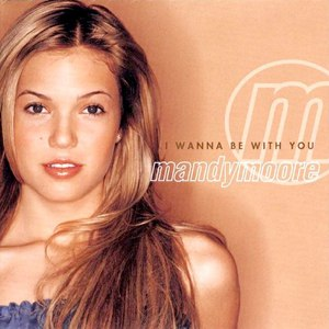 Mandy Moore альбом I Wanna Be With You