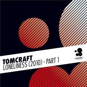 Tomcraft альбом Loneliness (2010) - Part 1