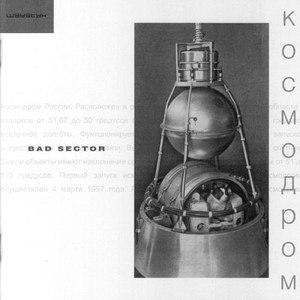 Bad Sector альбом Kosmodrom / Kosmodrom Extra Tracks
