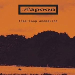 Rapoon альбом Time-Loop Anomalies