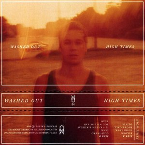 Washed Out альбом High Times