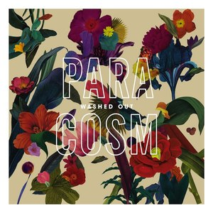 Washed Out альбом Paracosm (Bonus Track Version)