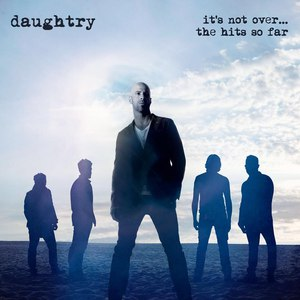Daughtry альбом It's Not Over....The Hits So Far