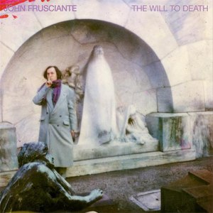 John Frusciante альбом The Will to Death