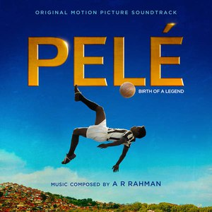 A.R. Rahman альбом Pelé (Original Motion Picture Soundtrack)