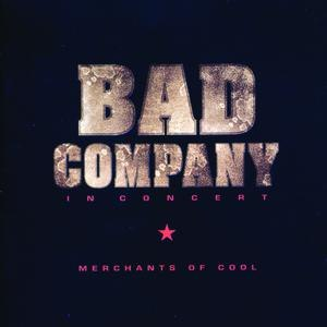 Bad Company альбом Merchants Of Cool