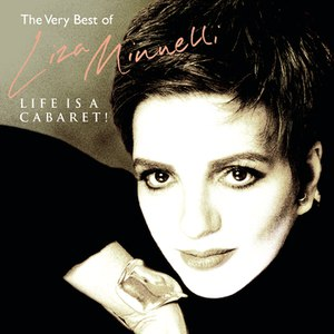 Liza Minnelli альбом Life Is A Cabaret - The Very Best Of Liza Minnelli