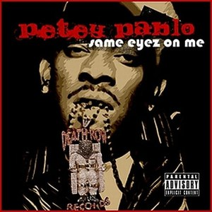 Petey Pablo альбом Same Eyez on Me