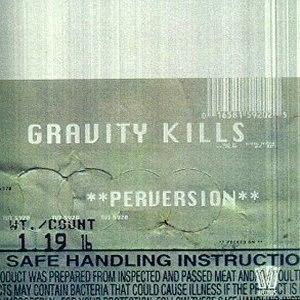 Gravity Kills альбом Perversion