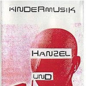 Hanzel Und Gretyl альбом Kindermusik