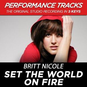 Britt Nicole альбом Set the World On Fire (Performance Tracks) - EP