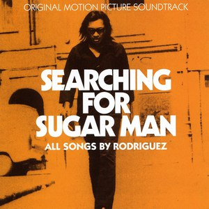 Rodriguez альбом Searching For Sugar Man - Original Motion Picture Soundtrack