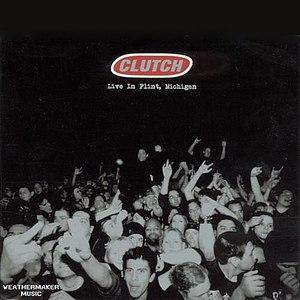 Clutch альбом Live in Flint, Michigan