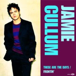 Jamie Cullum альбом These Are The Days/Frontin'