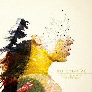 Quietdrive альбом THE GHOST OF WHAT YOU USED TO BE