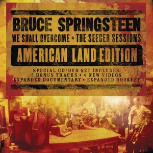 Bruce Springsteen альбом We Shall Overcome The Seeger Sessions American Land Edition