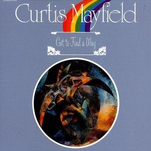 Curtis Mayfield альбом Got to Find a Way