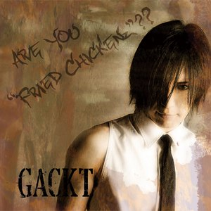 """GACKT альбом ARE YOU """"FRIED CHICKENz""""??"""