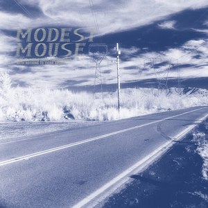 Modest Mouse альбом This Is a Long Drive for Someone with Nothing to Think About