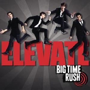 Big Time Rush альбом Elevate