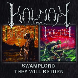 Kalmah альбом Swamplord + They Will Return