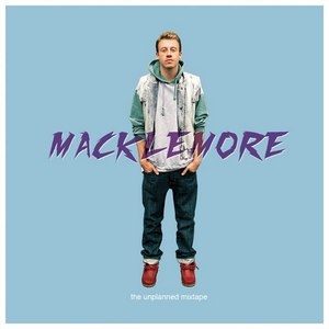 Macklemore альбом The Unplanned Mixtape
