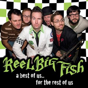 Reel Big Fish альбом A Best Of Us... For The Rest Of Us