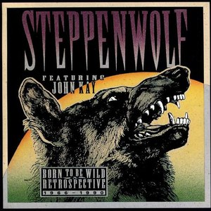 Steppenwolf альбом Born to Be Wild: A Retrospective