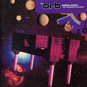 The Orb альбом Aubrey Mixes: The Ultraworld Excursions