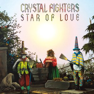 Crystal Fighters альбом Star Of Love + Acoustic Version