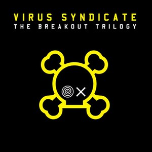 Virus Syndicate альбом The Breakout Trilogy