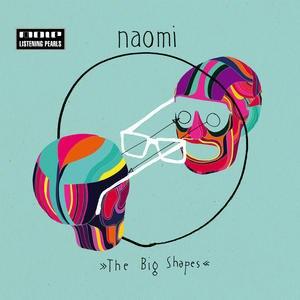 Naomi альбом The Big Shapes