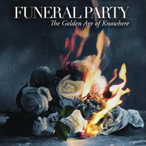 Funeral Party альбом The Golden Age of Knowhere