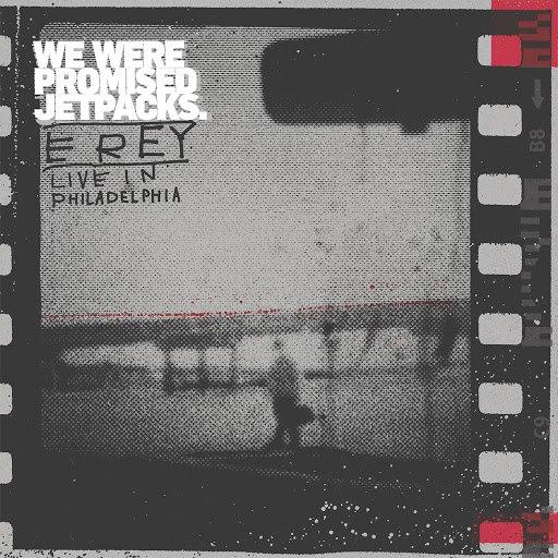 We Were Promised Jetpacks альбом E Rey Live In Philadelphia