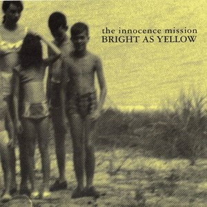the innocence mission альбом Bright as Yellow