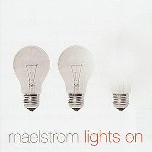 Maelstrom альбом Lights On