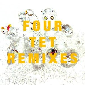 Four Tet альбом Remixes