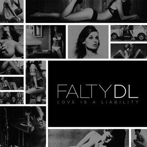 FaltyDL альбом Love Is a Liability