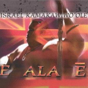 Israel Kamakawiwo'ole альбом E Ala E