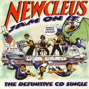 Newcleus альбом Jam On It - The Definitive CD Single